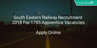 South Eastern Railway Recruitment 2018 Apply Online For 1785 Apprentice Vacancies