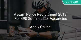 Assam Police Recruitment 2018 Apply Online For 490 Sub Inpector Vacancies