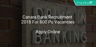 Canara Bank Recruitment 2018 Apply Online For 800 Po Vacancies