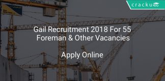 Gail Recruitment 2018 Apply Online For 55 Foreman & Other Vacancies