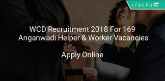 WCD Recruitment 2018 Apply Online For 169 Anganwadi Helper & Worker Vacancies