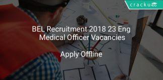 BEL Recruitment 2018 Apply Offline 23 Engineers, Medical Officer Vacancies