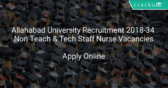 Allahabad University Recruitment 2018 Apply Online For 34 Non Teaching & Technical Staff Nurse Vacancies