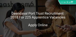 Deendayal Port Trust Recruitment 2018 Apply Online For 225 Apprentice Vacancies