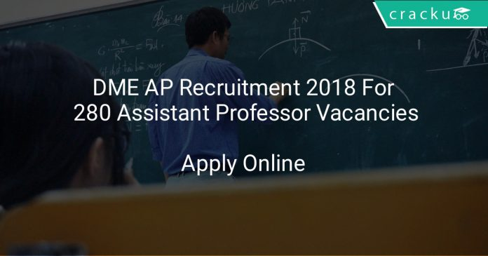 DME AP Recruitment 2018 Apply Online For 280 Assistant Professor Vacancies