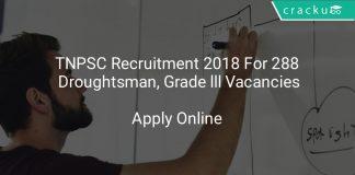 TNPSC Recruitment 2018 Apply Online For 288 Droughtsman, Grade lll Vacancies