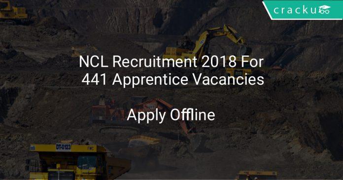 NCL Recruitment 2018 Apply Offline For 441 Apprentice Vacancies