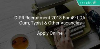 DIPR Recruitment 2018 Apply Online For 49 LDA Cum, Typist & Other Vacancies