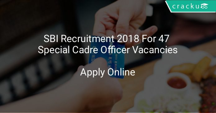 SBI Recruitment 2018 Apply Online For 47 Specialist Cadre Officer Vacancies