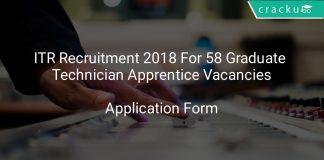 ITR Recruitment 2018 Application Form For 58 Graduate & Technician Apprentice Vacancies