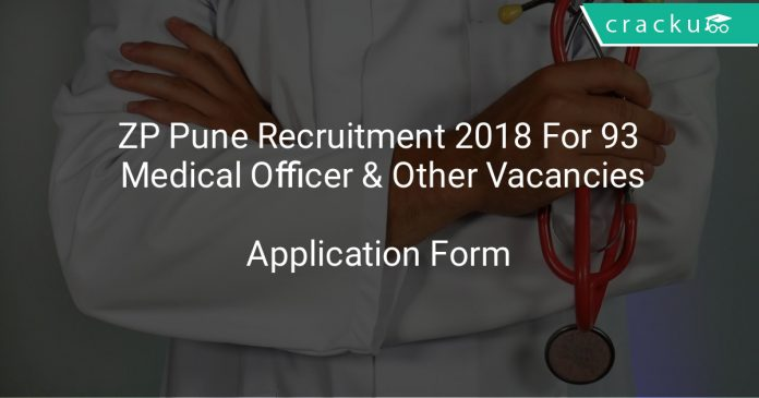 ZP Pune Recruitment 2018 Application Form For 93 Medical Officer & Other Vacancies