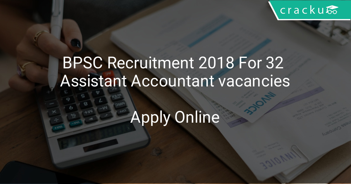 BPSC Recruitment 2018 Apply Online For 32 Assistant Accountant