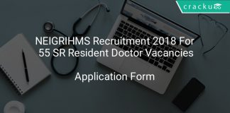 NEIGRIHMS Recruitment 2018 Application Form For 55 SR Resident Doctor Vacancies