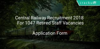 Central Railway Recruitment 2018 Application Form For 1047 Retired Staff Vacancies