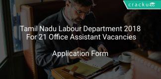 Tamil Nadu Labour Department 2018 Application Form For 21 Office Assistant Vacancies