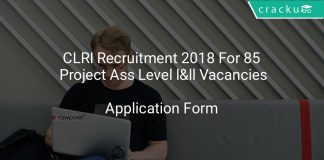 CLRI Recruitment 2018 Application Form For 85 Project Ass Level l&ll Vacancies