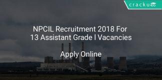 NPCIL Recruitment 2018 Apply Online For 13 Assistant Grade l Vacancies