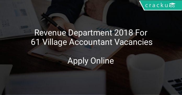 Revenue Department 2018 Apply Online For 61 Village Accountant Vacancies