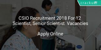 CSIO Recruitment 2018 Apply Online For 12 Scientist, Senior Scientist Vacancies