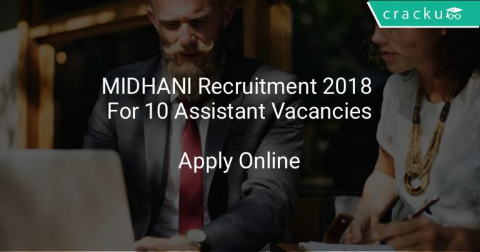 MIDHANI Recruitment 2018 Apply Online For 10 Assistant Vacancies