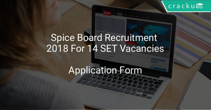 Spice Board Recruitment 2018 Apply Online For 14 SET Vacancies