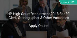 HP High Court Recruitment 22018 Apply Online For 80 Clerk, Stenographer & Other Vacancies