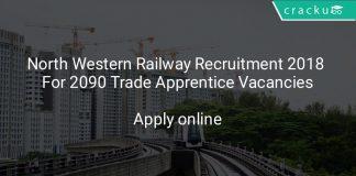 North Western Railway Recruitment 2018 For 2090 Trade Apprentice Vacancies