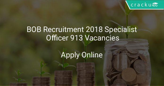 BOB Recruitment 2018 Specialist Officer 913 Vacancies