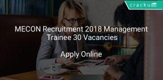 MECON Recruitment 2018 Management Trainee 30 Vacancies