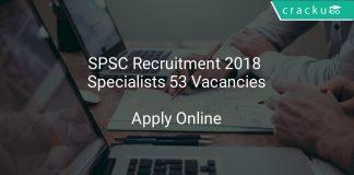SPSC Recruitment 2018 Specialists 53 Vacancies