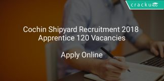 Cochin Shipyard Recruitment 2018 Apprentice 120 Vacancies