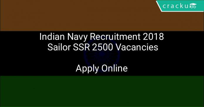 Indian Navy Recruitment 2018 Sailor SSR 2500 Vacancies