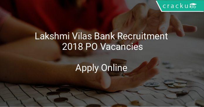 Lakshmi Vilas Bank Recruitment 2018 PO Vacancies