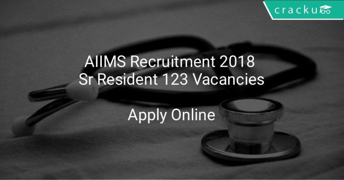 AIIMS Recruitment 2018 Sr Resident 123 Vacancies
