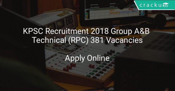 KPSC Recruitment 2018 Group A&B Technical (RPC) 381 Vacancies