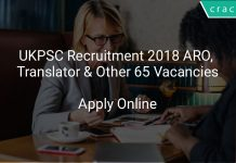 UKPSC Recruitment 2018 ARO, Translator & Other 65 Vacancies