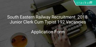 South Eastern Railway Recruitment 2018 Junior Clerk Cum Typist 192 Vacancies