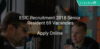 ESIC Recruitment 2018 Senior Resident 69 Vacancies