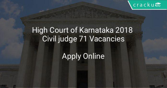 High Court of Karnataka 2018 Civil judge 71 Vacancies