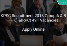 KPSC Recruitment 2018 Group A & B (HK) and Group A & B (RPC) 491 Vacancies