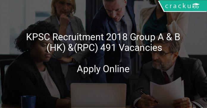 KPSC Recruitment 2018 Group A & B (HK) and Group A & B (RPC) 491 Vacancies