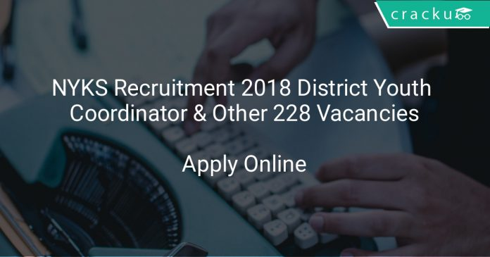 NYKS Recruitment 2018 District Youth Coordinator & Other 228 Vacancies