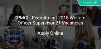 SPMCIL Recruitment 2018 Welfare Officer Supervisor 21 Vacancies