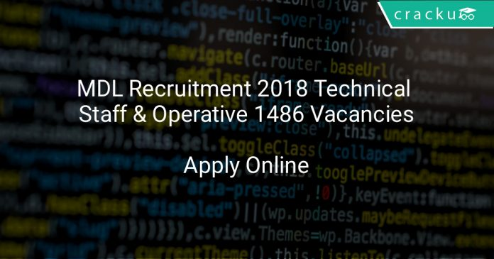 MDL Recruitment 2018 Technical Staff & Operative 1486 Vacancies