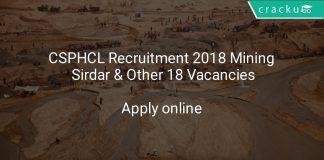 CSPHCL Recruitment 2018 Mining Sirdar & Other 18 Vacancies