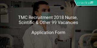 TMC Recruitment 2018 Nurse, Scintific & Other 99 Vacancies