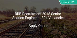 RRB Recruitment 2018 Senior Section Engineer 4304 Vacancies