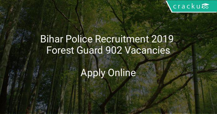 Bihar Police Recruitment 2019 Forest Guard 902 Vacancies
