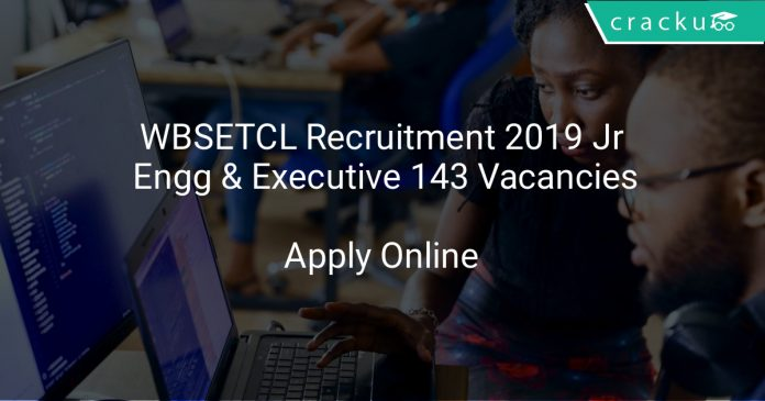 WBSETCL Recruitment 2019 Jr Engineer & Executive 143 Vacancies