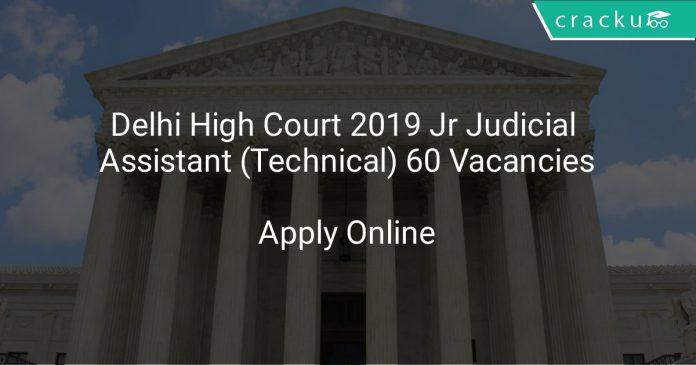 Delhi High Court Recruitment 2019 Jr Judicial Assistant (Technical) 60 Vacancies